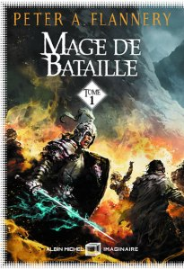 albin_michel_imaginaire_peter_flannery_mage_de_bataille_tome_1
